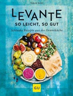 Levante - so leicht, so gut (eBook, ePUB) - Dusy, Tanja