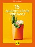 15-Minuten-Küche für Faule (eBook, ePUB)