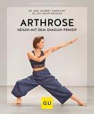 Arthrose heilen mit dem Shaolin-Prinzip (eBook, ePUB)