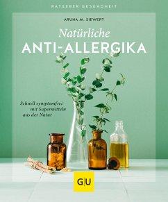 Natürliche Anti-Allergika (eBook, ePUB) - Siewert, Aruna M.