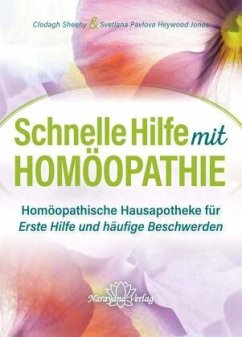 Schnelle Hilfe mit Homöopathie - Sheehy, Clodagh;Pavlova Heywood Jones, Svetlana
