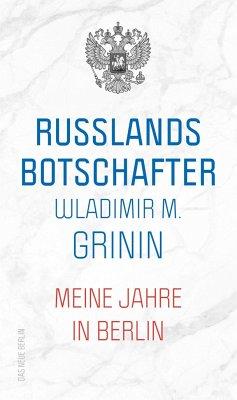 Russlands Botschafter - Grinin, Wladimir M.