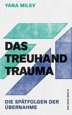 Das Treuhand-Trauma - Milev, Yana