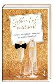 Geschenkbuch »Goldene Liebe rostet nicht«