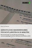 Gerichtliches Mahnverfahren für Nicht-Juristen in 20 Minuten
