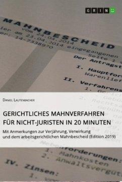 Gerichtliches Mahnverfahren für Nicht-Juristen in 20 Minuten - Lautenbacher, Daniel