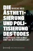 Die Ästhetisierung und Politisierung des Todes (eBook, PDF)