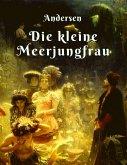 Hans Christian Andersen - Die kleine Meerjungfrau (eBook, ePUB)
