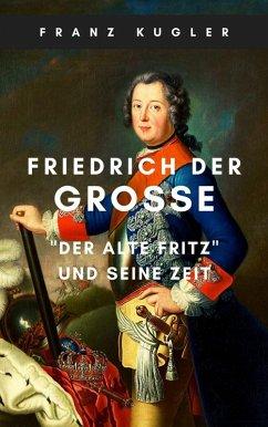 Friedrich der Große (eBook, ePUB) - Kugler, Franz