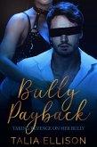 Bully Payback (Taking Revenge on Her Bully, #1) (eBook, ePUB)