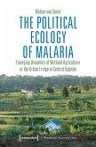 The Political Ecology of Malaria (eBook, PDF)