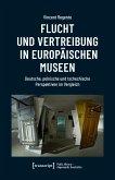 Flucht und Vertreibung in europäischen Museen (eBook, PDF)
