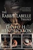 The Rabbit Labelle Trilogy (eBook, ePUB)