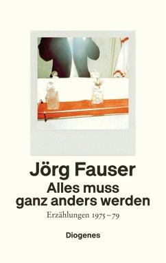 Alles muss ganz anders werden (eBook, ePUB) - Fauser, Jörg