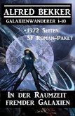 In der Raumzeit fremder Galaxien: 1572 Seiten SF Roman-Paket Galaxienwanderer 1-10 (CP Exklusiv Edition) (eBook, ePUB)