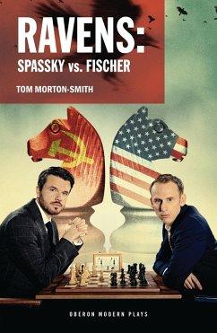 Ravens: Spassky vs. Fischer (eBook, ePUB) - Morton-Smith, Tom