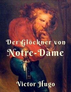 Der Glöckner von Notre Dame (eBook, ePUB) - Hugo, Victor