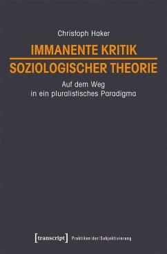 Immanente Kritik soziologischer Theorie (eBook, PDF) - Haker, Christoph