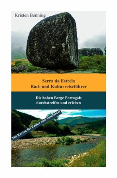 Serra da Estrela Rad- und Kulturreiseführer (eBook, ePUB) - Benning, Kristen