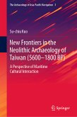 New Frontiers in the Neolithic Archaeology of Taiwan (5600-1800 BP) (eBook, PDF)