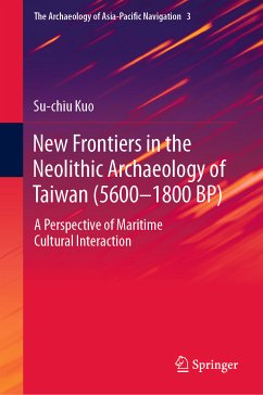 New Frontiers in the Neolithic Archaeology of Taiwan (5600-1800 BP) (eBook, PDF) - Kuo, Su-Chiu