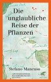 Die unglaubliche Reise der Pflanzen (eBook, ePUB)