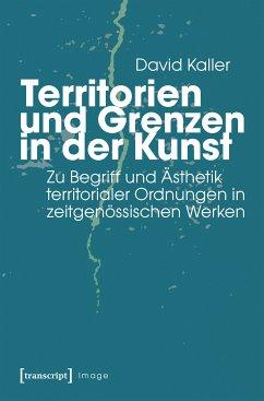 Territorien und Grenzen in der Kunst (eBook, PDF) - Kaller, David
