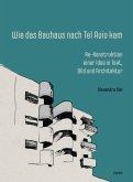 Wie das Bauhaus nach Tel Aviv kam (eBook, PDF)