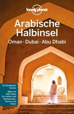 Lonely Planet Reiseführer Arabische Halbinsel, Oman, Dubai, Abu Dhabi (eBook, PDF) - Planet, Lonely