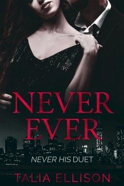 Never Ever (Never His Duet, #2) (eBook, ePUB) - Ellison, Talia