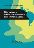 Alternativas al colapso socioambiental desde América Latina (eBook, PDF)