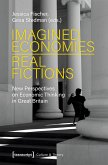 Imagined Economies - Real Fictions (eBook, PDF)