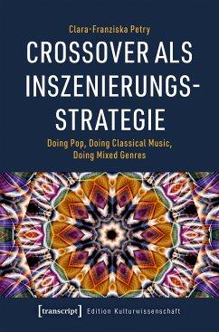 Crossover als Inszenierungsstrategie (eBook, PDF) - Petry, Clara-Franziska