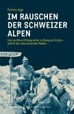 Im Rauschen der Schweizer Alpen (eBook, PDF)