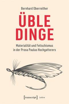 Üble Dinge (eBook, PDF) - Oberreither, Bernhard