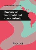 Producción horizontal del conocimiento (eBook, PDF)
