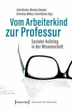 Vom Arbeiterkind zur Professur (eBook, PDF)