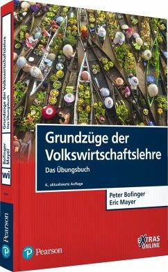 Grundzüge der Volkswirtschaftslehre - Das Übungsbuch (eBook, PDF) - Bofinger, Peter; Mayer, Eric