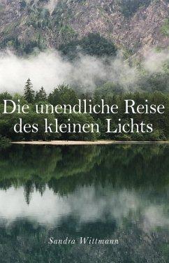 Die unendliche Reise des kleinen Lichts (eBook, ePUB) - Wittmann, Sandra
