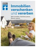 Immobilien verschenken und vererben (eBook, ePUB)