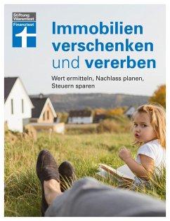 Immobilien verschenken und vererben (eBook, ePUB) - Wallstabe-Watermann, Brigitte; Klotz, Antonie; Baur, Gisela; Linder, Hans G.; Bandel, Stefan