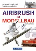 Airbrush im Modellbau (eBook, ePUB)