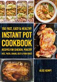 150 Fast, Easy & Healthy Instant Pot Cookbook Recipes for Chicken, Poultry, Rice, Pasta, Grains, Beef & Pork Roast (Everyday Instant Pot Cookbook Recipes for Soups, Rice, Vegetarians, Seafood & Chicken 2020, #4) (eBook, ePUB)