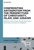 Confronting Antisemitism from the Perspectives of Christianity, Islam, and Judaism