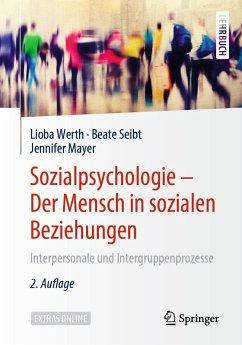 Sozialpsychologie - Der Mensch in sozialen Beziehungen (eBook, PDF) - Werth, Lioba; Seibt, Beate; Mayer, Jennifer