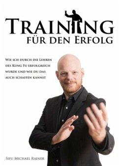 Training für den Erfolg - Rainer, Sifu Michael