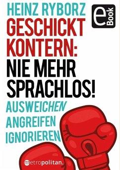 Geschickt kontern: Nie mehr sprachlos! (eBook, PDF) - Ryborz, Heinz