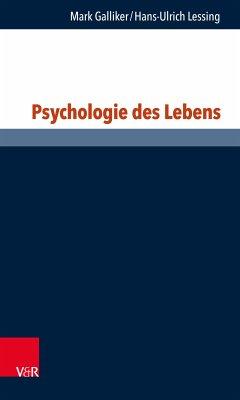Psychologie des Lebens (eBook, PDF) - Galliker, Mark; Lessing, Hans-Ulrich