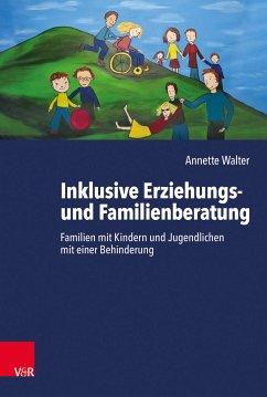 Inklusive Erziehungs- und Familienberatung (eBook, PDF) - Walter, Annette