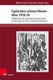 Exploration urbaner Räume - Wien 1918-38 (eBook, PDF)